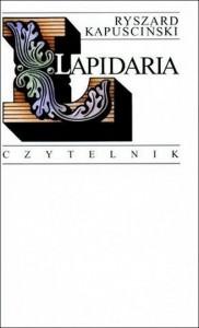 Ryszard Kapuściński, Lapidaria