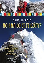 Anna Lichota, No i na co ci te góry