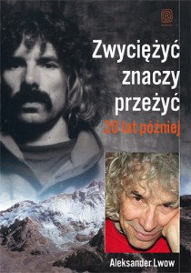 Aleksander Lwow, Zwyciężyć znaczy przeżyć