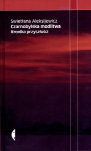 Swietłana Aleksijewicz, Czarnobylska modlitwa
