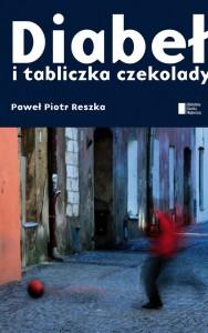 Paweł Reszka, Diabeł i tabliczka czekolady