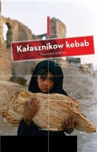 Kałasznikow Kebab. Reportaże wojenne