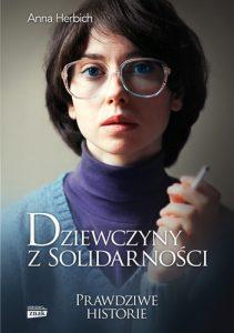 Anna Herbich, Dziewczyny z Solidarności
