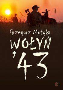 Grzegorz Motyka, Wołyń '43