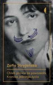 Zofia Stryjeńska, Chleb prawie że powszedni. Kronika jednego życia