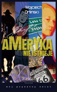 Wojciech Orliński, Ameryka nie istnieje