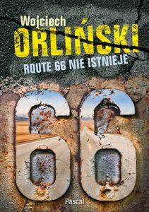 Wojciech Orliński Rroute 66 nie istnieje