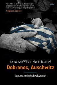 Aleksandra Wójcik, Maciej Zdziarski, Dobranoc Auschwitz