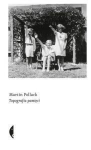 Martin Pollack, Topografia pamięci