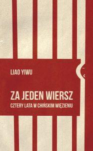 Liao Yiwu, Za jeden wiersz