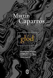 Martin Caparros, Głód