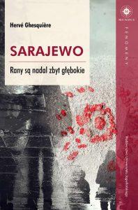 Sarajewo. Rany nadal są zbyt głębokie