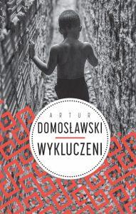 Artur Domosławski, Wykluczeni