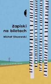 Michał Olszewski, Zapiski na biletach