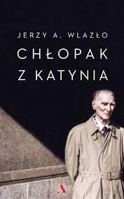 Jerzy A. Wlazło, Chłopak z Katynia