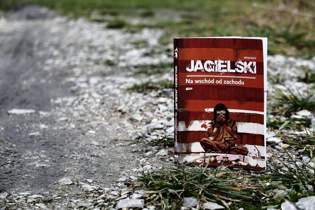 Wojciech Jagielski, Na wschód od zachodu
