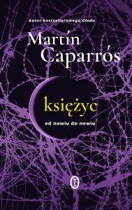 Martin Caparros, Księżyc. Od nowiu do nowiu