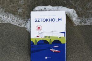 """""""Sztokholm"""" Katarzyny Tubylewicz: nieoczywista opowieść o stolicy Szwecji"""