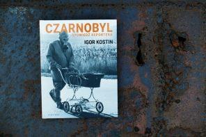 """Konkurs: Kto wygrał książkę """"Czarnobyl. Spowiedź reportera"""" Igora Kostina?"""
